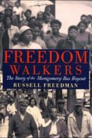 Freedom Walkers: The Story of the Montgomery Bus Boycott